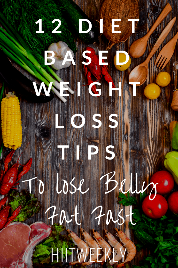 12 Diet Based Weight Loss Tips To Lose Belly Fat Fast. Lose Belly Fat Fast. Fast Weight Loss Tips To Lose Belly Fat.