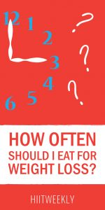 How often should i eat for weight loss