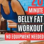 20 minute belly fat workout to do at home with no equipment at all.