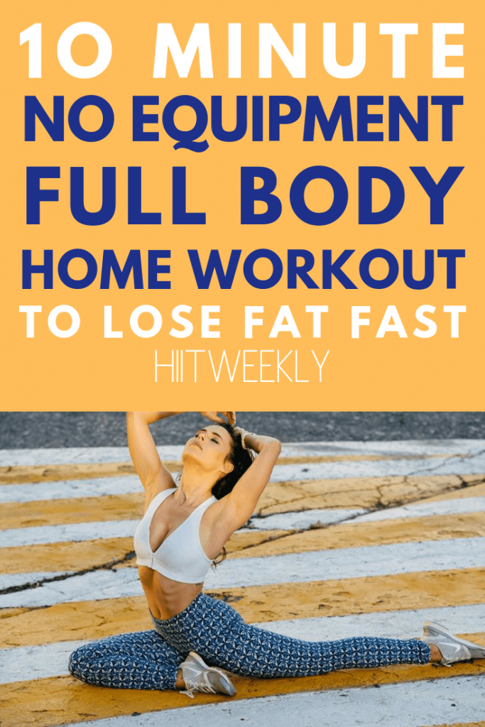 A quick 10 minute full body workout for women to lose weight fast without the need of any equipment. The perfect no quipment home workout. #homeworkoutplan #workouts