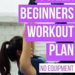 Use this home workout plan for beginners to get fit and lose weight in just 4 weeks.