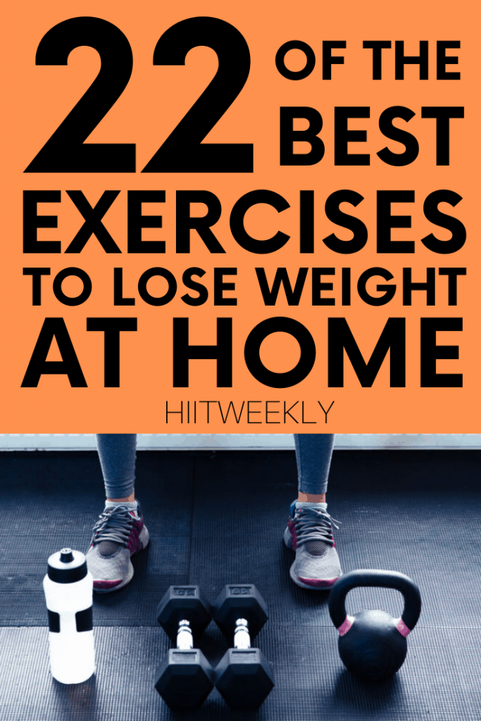 Speed up your weight loss with these 22 best exercises you can do at home to lose weight in no time.