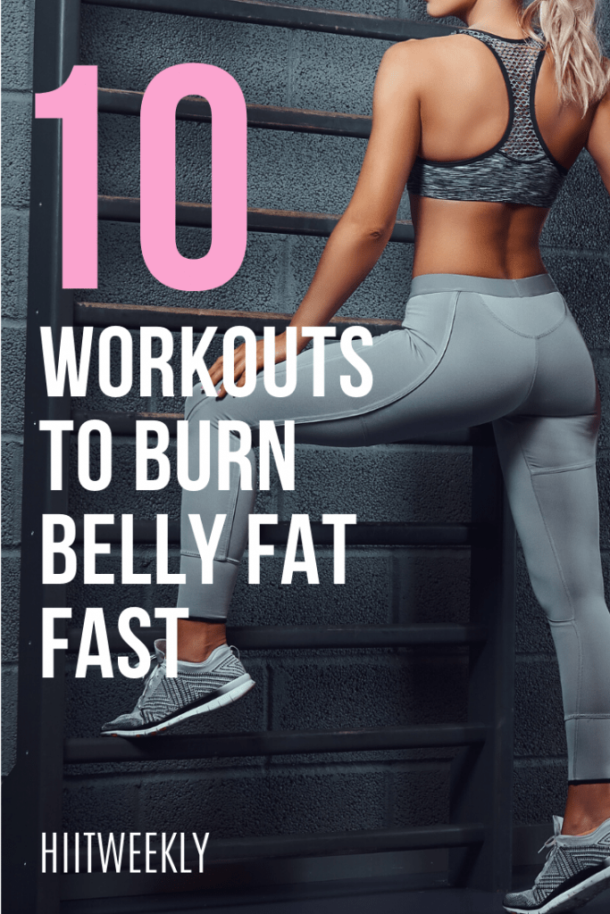 10 of the best workouts to help you tackle that unwanted belly fat fast. these our our favorite workouts at HIIT weekly that will help you lose weight.