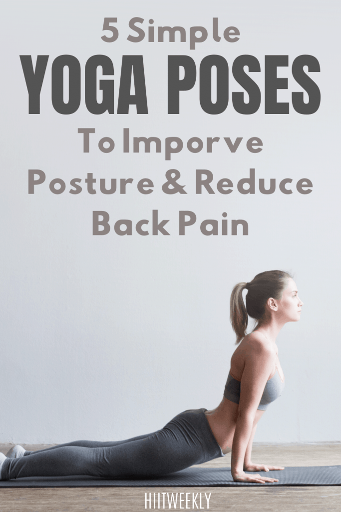 Do these 5 simple yoga poses to help fight back pain and improve your overall posture. Yoga poses for back pain.