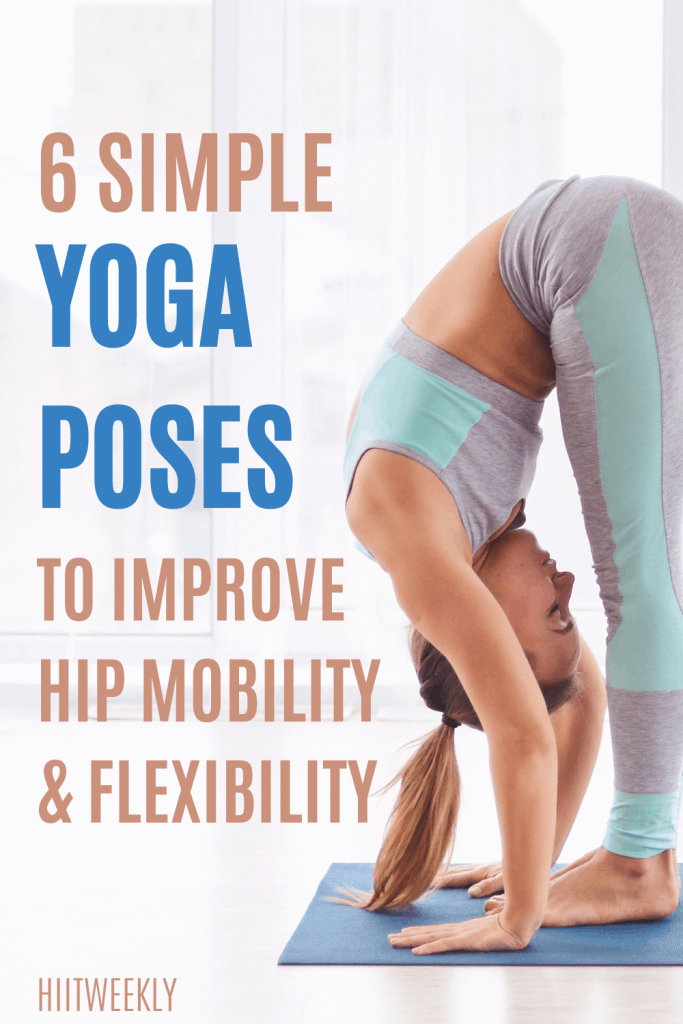 If you want to improve your flexibility and hip mobility then you need these 6 beginner yoga poses that are designed to help increase your flexibility.