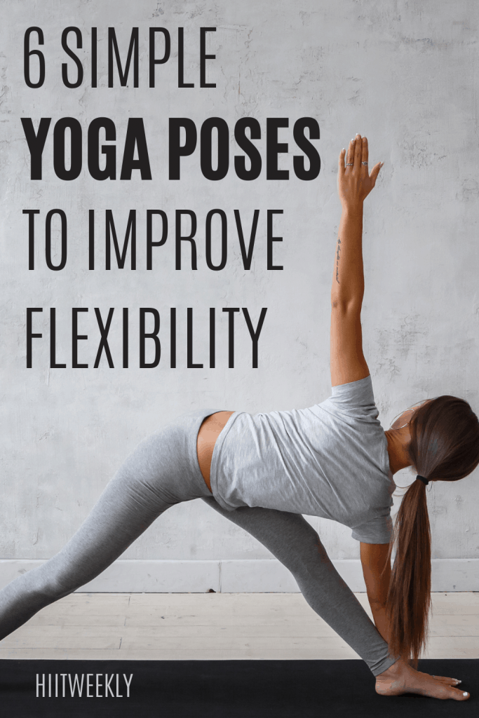 For increased flexibility try these 6 yoga poses for beginners. Do them every day for increased flexibility and hip mobility.