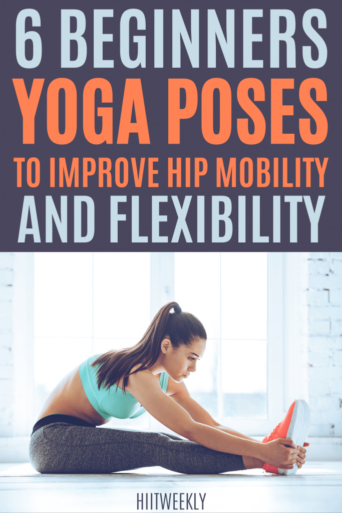 Do these yoga poses to increase your flexibility and hip mobility. All of the yoga poses can be done daily and are ideal for beginners.