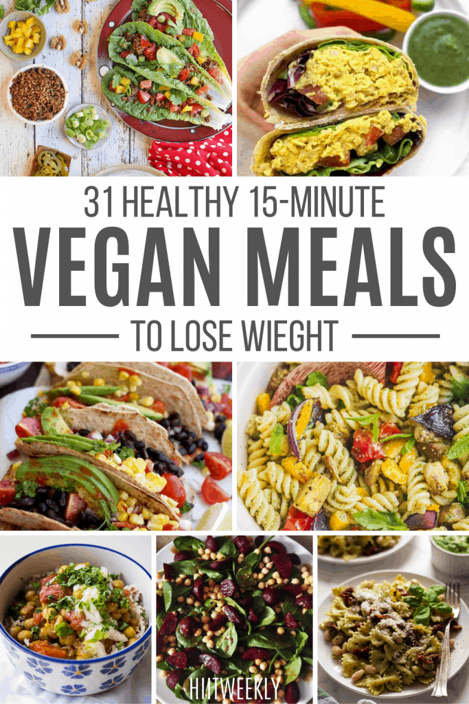 These quick and easy vegan meals ready in under 15-minutes are are great for weigt loss. Quick and easy 15-minute vegan recipes.